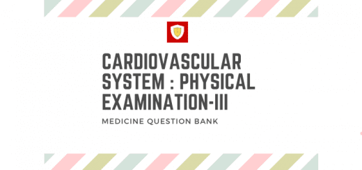 Cardiovascular System : Physical Examination -III