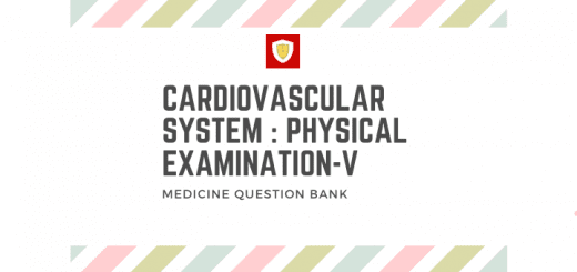 Cardiovascular System : Physical Examination -V