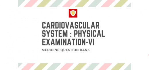 Cardiovascular System : Physical Examination -VI